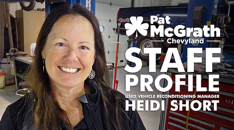 Meet Heidi Short – Used Vehicle Reconditioning Manager at Pat McGrath Chevyland